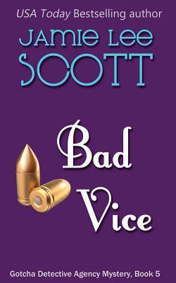 Bad Vice (Gotcha Detective Agency Mysteries #5)
