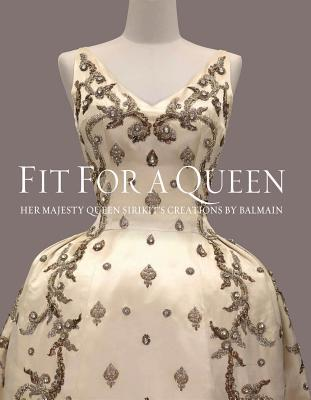 Fit for a Queen: Her Majesty Queen Sirikit S Creations by Balmain