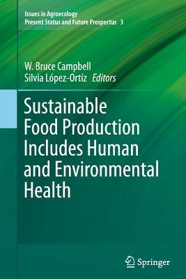 Sustainable Food Production Includes Human and Environmental Health