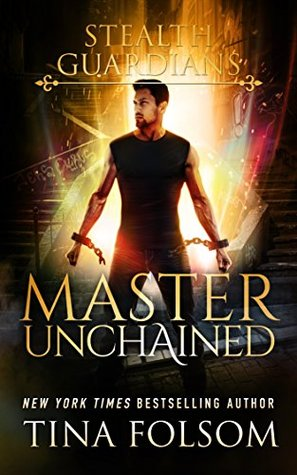 Master Unchained (Stealth Guardians, #2)