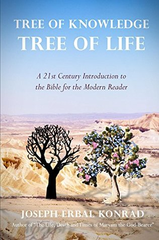 Tree of Knowledge, Tree of LIfe: A 21st Century Introduction to the Bible for the Modern Reader