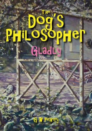 The Dog's Philosopher - Gladly