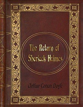 Arthur Conan Doyle: The Return of Sherlock Holmes (Sherlock Holmes #6)