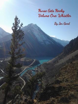 Nurse Gets Nooky Volume 1: Whistler