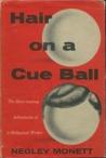 Hair on a Cue Ball by Negley Monett