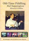 Old Time Fiddling: Hal Sappington, Missouri Fiddler