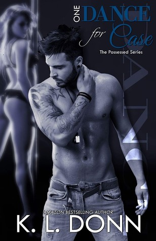 One Dance for Case (Possessed #2) by K.L. Donn
