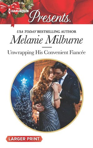 Unwrapping His Convenient Fiancee by Melanie Milburne