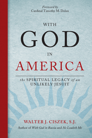 with-god-in-america-the-spiritual-legacy-of-an-unlikely-jesuit