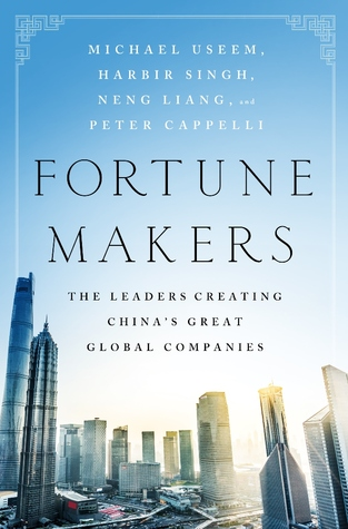 fortune-makers-the-leaders-creating-china-s-great-global-companies