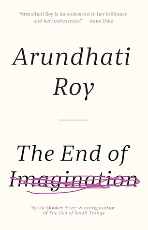 Arundhati roy essay the end of imagination