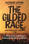 The Gilded Rage by Alexander Zaitchik
