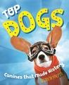 Top Dogs by Elizabeth MacLeod