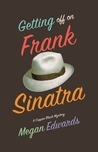 Getting Off On Frank Sinatra (Copper Black Mystery #1)