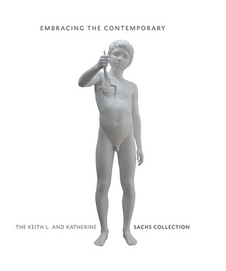 The Keith L. and Katherine Sachs Collection of Contemporary Art