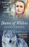 Dawn of Wolves (Kingdom of Mercia #3)