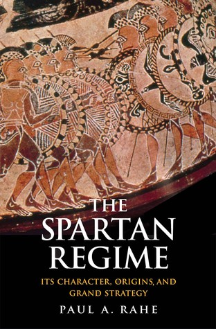 the-spartan-regime-its-character-origins-and-grand-strategy