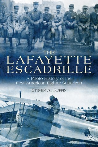the-lafayette-escadrille-a-photo-history-of-the-first-american-fighter-squadron
