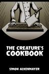 The Creature's Cookbook