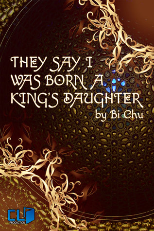 They Say I Was Born a King's Daughter
