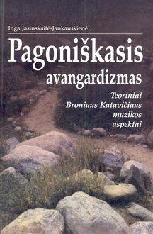 pagonikasis-avangardizmas-teoriniai-broniaus-kutaviiaus-muzikos-aspektai
