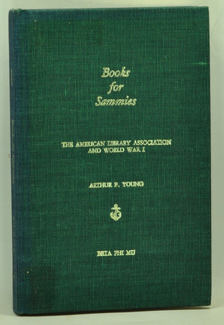 Books For Sammies: The American Library Association And World War I
