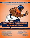 Football Outsiders Almanac 2016: The Essential Guide to the 2016 NFL and College Football Seasons