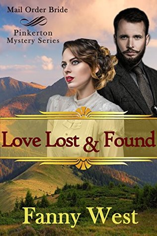 Mail Order Bride: Love Lost and Found: Inspirational Historical Western Romance (Pinkerton Mystery Book 2)