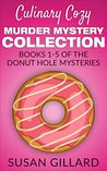 Culinary Cozy Murder Mystery Collection (Donut Hole Mysteries #1-5)