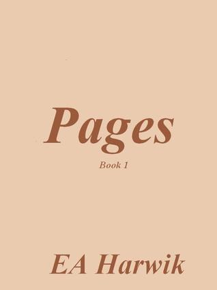 Pages - Book 1 by E.A. Harwik