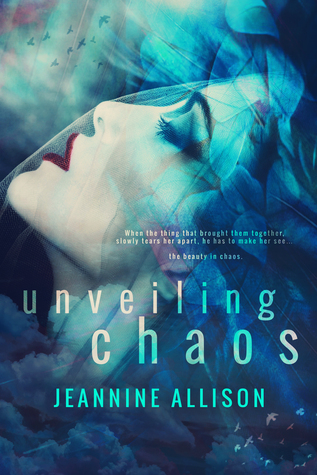 ARC Review | Unveiling Chaos (Unveiling #2) by Jeannine Allison
