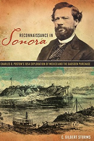 Reconnaissance in Sonora: Charles D. Poston's 1854 Exploration of Mexico and the Gadsden Purchase