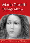 Maria Goretti: Teenage Martyr