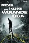 Ett vakande öga by Fredrik T. Olsson