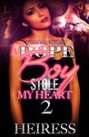 A Dope Boy Stole My Heart 2 by Heiress