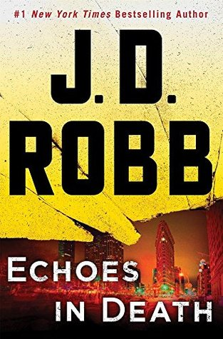 Book Review: Echoes in Death by J.D. Robb