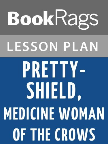 Pretty-shield, Medicine Woman of the Crows by Frank Bird Linderman Lesson Plans