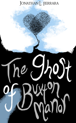 The Ghost of Buxton Manor by Jonathan L. Ferrara thumbnail
