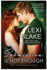 Submission is Not Enough (Masters and Mercenaries, #12) by Lexi Blake