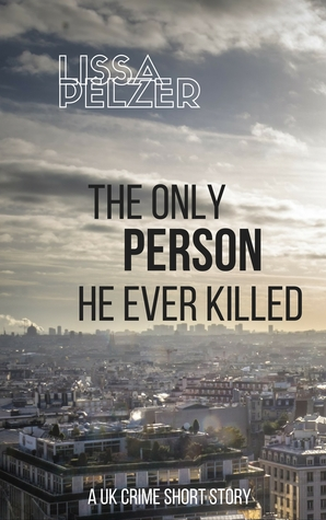 The Only Person He Ever Killed