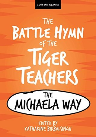 Battle Hymn of the Tiger Teachers: The Michaela Way