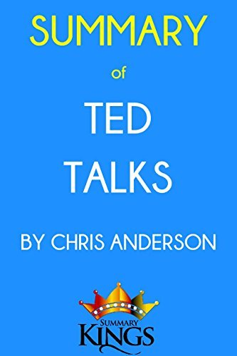 Summary of TED Talks by Chris Anderson: The Official TED Guide to Public Speaking
