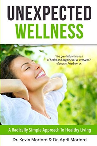 Unexpected Wellness: A Radically Simple Approach to Healthy Living