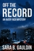 Off the Record by Sara B. Gauldin