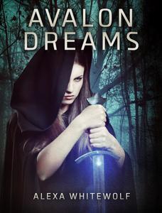 Avalon Dreams (The Avalon Chronicles #1)