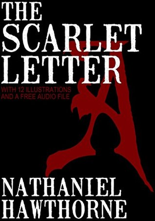 The Scarlet Letter: With 12 Illustrations and a Free Audio File.