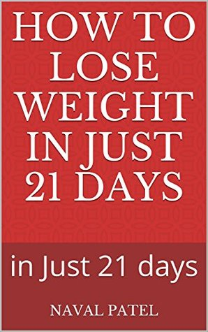 How To Lose Weight in Just 21 days