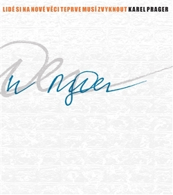 Karel Prager - Lidé si na nové věci teprve musí zvyknout