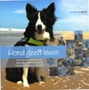 Hond geeft leven by Erika Bulters