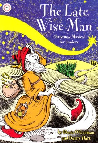 The Late Wise Man: Christmas Musical for Juniors